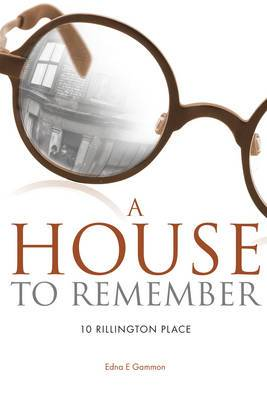 A House to Remember: 10 Rillington Place
