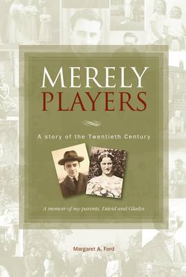 Merely Players: A Story of the Twentieth Century