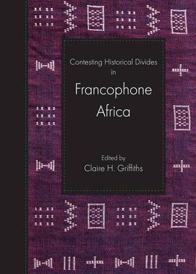 Contesting Historical Divides in Francophone Africa