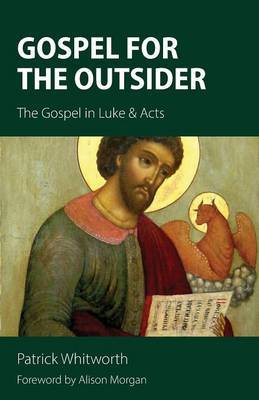 Gospel for the Outsider: The Gospel in Luke & Acts