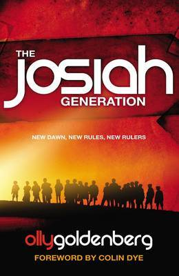 The Josiah Generation: New Dawn, New Rules, New Rulers