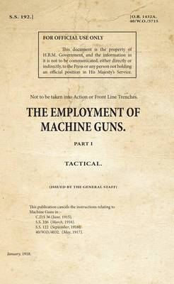 SS192 - The Employment of Machine Guns: Part 1 : Tactical