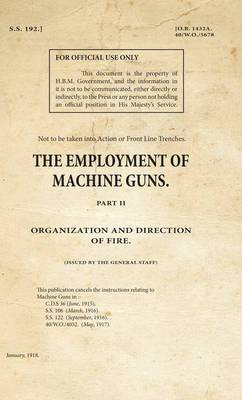 SS192 - The Employment of Machine Guns: Part II : Organization and Direction of Fire