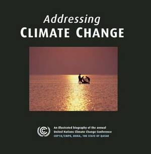 Addressing Climate Change for Future Generations: An Illustrated Biography of the Annual United Nations Climate Change Conference COP18/CMP8, Doha, the State of Qatar