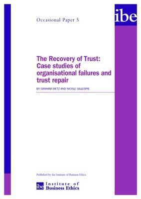 Recovery of Trust: Case Studies of Organisational Failures and Trust Repair
