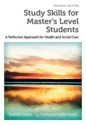 Study Skills for Master's Level Students - A Reflective Approach for Health and Social Care