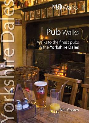 Pub Walks: Walks to the Finest Pubs in the Yorkshire Dales