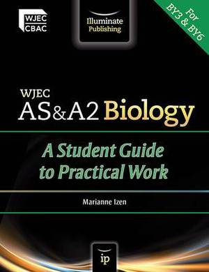 WJEC AS & A2 Biology: A Student Guide to Practical Work