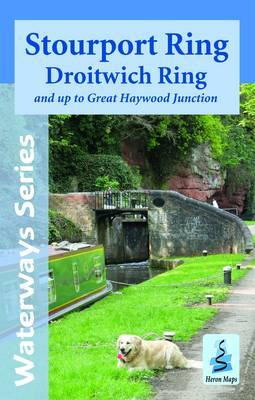 Stourport Ring and Droitwich Ring: and Up to Great Haywood Junction
