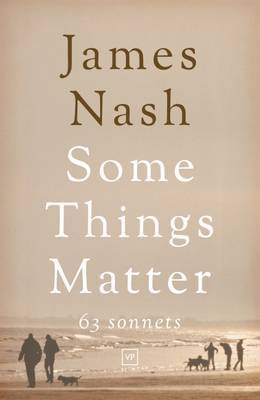 Some Things Matter: 63 Sonnets