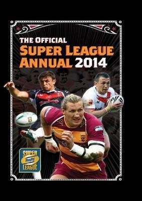 Official Rugby Super League Annual: 2014