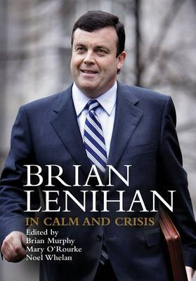 Brian Lenihan: In Calm and Crisis