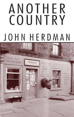 Another Country: An Era in Scottish Politics and Letters