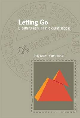 Letting Go: Breathing new life into organisations