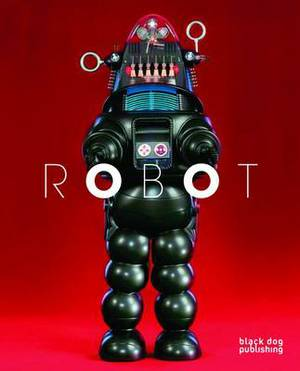 Robot: Artificial Intelligence, Cybernetics and the Machine
