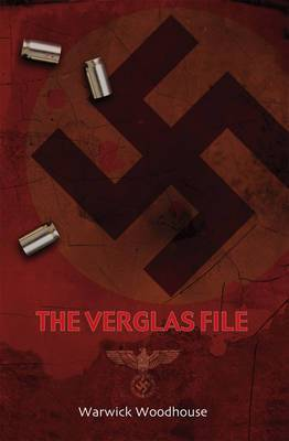 The Verglas File: A Thrilling Story of Lost Nazi Treasures, Betrayal and Cold-Blooded Murder