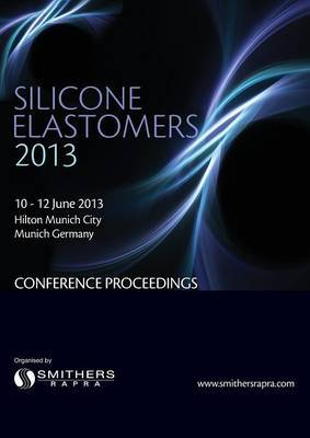 Silicone Elastomers 2013 Conference Proceedings