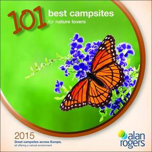 Alan Rogers - 101 Best Campsites for Nature Lovers 2015