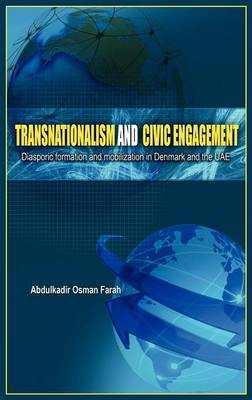 Transnationalism and Civic Engagement: Diasporic Formationand Mobilization in Denmark and the Uae