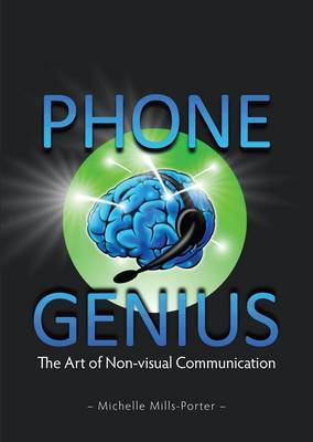 Phone Genius: The Art of Non-Visual Communication