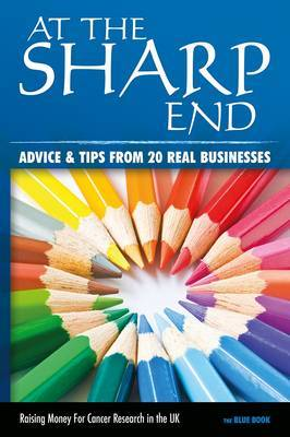 At the Sharp End: Advice and Tips from 20 Real Businesses: No.1: The Blue Book