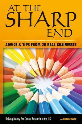 At the Sharp End: Advice and Tips from 20 Real Businesses: No.3: The Orange Book