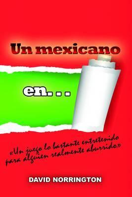 Un Mexicano en -:  Un Juego Lo Bastante Entretenido para Alguien Realmente Aburridoa