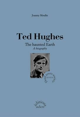 Ted Hughes: the Haunted Earth