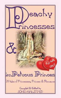 Peachy Princesses and imPetuous Princes - for Girls Only!