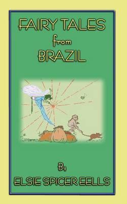 Fairy Tales from Brazil - 18 Brazillian Folk Stories