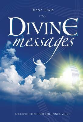 Divine Messages: Received through the inner voice