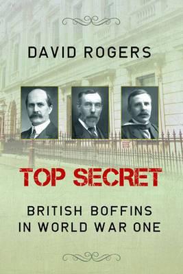 Top Secret: British Boffins in World War One