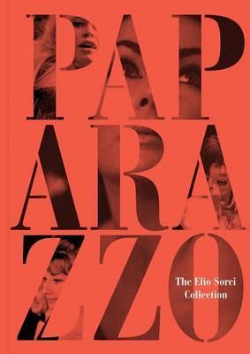 Paparazzo: The Elio Sorci Collection