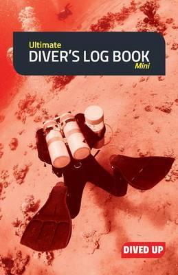 Ultimate Diver's Log Book (Mini): Full Colour 50-Dive Diving Log Book
