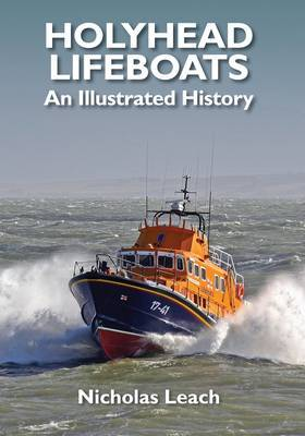 Holyhead Lifeboats: An Illustrated History