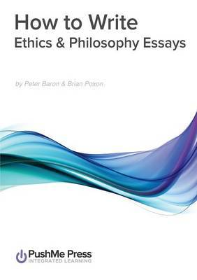 How to Write Ethics & Philosophy Essays: How to Guide