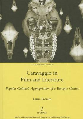 Caravaggio in Film and Literature: Popular Culture's Appropriation of a Baroque Genius