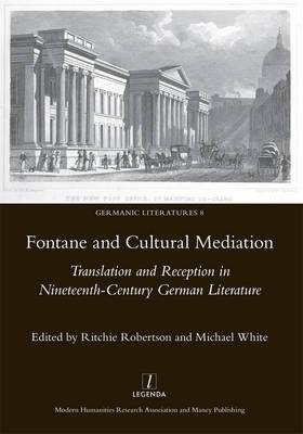 Fontaine and Cultural Mediation: Translation and Reception in Nineteenth-Century German Literature