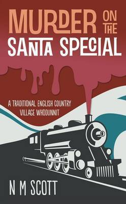 Murder on the Santa Special: A Traditional English Country Village Whodunnit