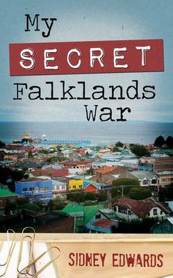 My Secret Falklands War