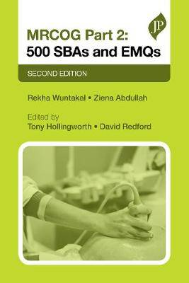 MRCOG Part 2: 500 SBAs and EMQs: Second Edition