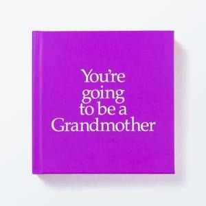 YGTBGM You're Going to be a Grandmother: You're Going to be a Grandmother