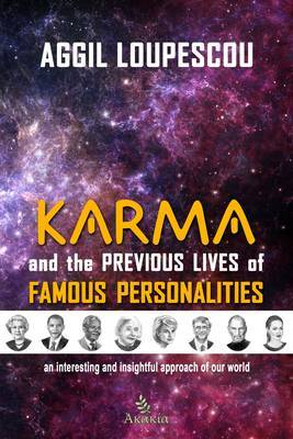 Karma and the Previous Lives of Famous Personalities: An Interesting and Insightful Approach of Our World