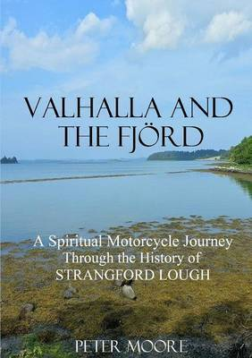 Valhalla and the Fjord: A Spiritual Motorcycle Journey Through the History of Strangford Lough