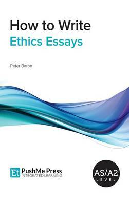 How to Write Ethics Essays