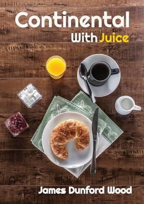Continental with Juice: A Modern Ruritanian Romance