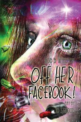 Off Her Facebook! Graphic Novel: Alcohol, Addiction & a Family in Crisis
