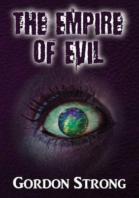 The Empire of Evil: A Cosmic Tale of Magic, Love & Multiple Dimensions