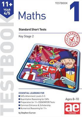11+ Maths Year 4/5 Testbook 1: Standard Short Tests