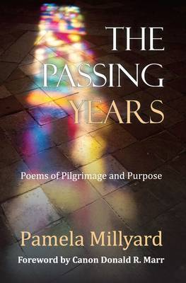 The Passing Years: Poems of Pilgrimage and Purpose